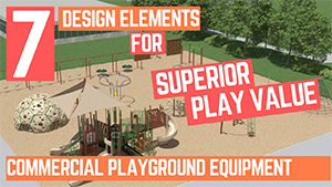 7 Design Elements for Superior Play Value