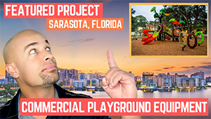 New Featured CommercialPlayground Project in Sarasota Florida