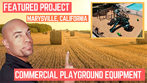 New Featured Playground Installation in Marysville California