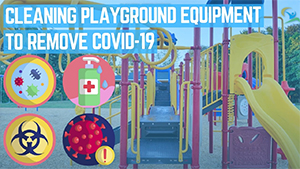 Cleaning-Playground-Equipment-to-Remove-COVID-19-Coronavirus