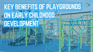 Key-benefits-of-playgrounds-on-early-childhood-development